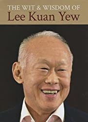 The Wit and Wisdom of Lee Kuan Yew by Kuan Yew Lee (2013-11-07)