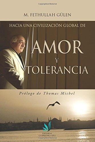 Hacia una Civilización Global de Amor y Tolerancia por Fathullah Güllen