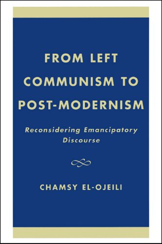 from-left-communism-to-post-modernism-reconsidering-emancipatory-discourse-english-edition