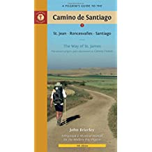 Pilgrim's Guide to the Camino De Santiago: 6th Edition: The Way of St James - the Ancient Pilgrimage Path Also Knows as the Camino Frances (Pilgrim's Guide to the Camino de Santiago: St. Jean,)