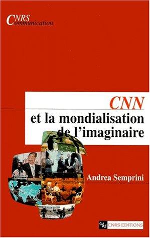 cnn-et-la-mondialisation-de-limaginaire
