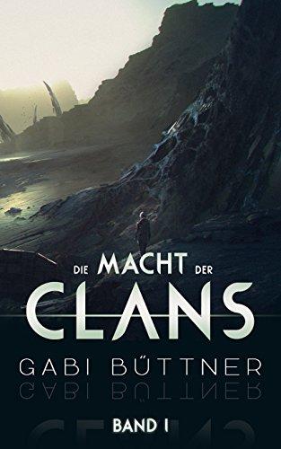 Die Macht der Clans: Band 1