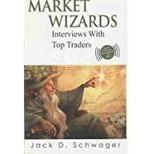 Market Wizards: Interviews With Top Traders (Wiley Trading)