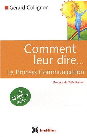 Comment leur dire. : La Process Communication