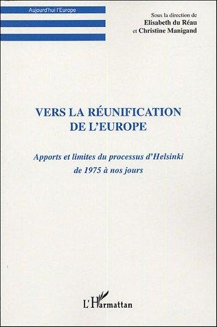 Vers la réunification de l'Europe : Apports et limites du processus d'Helsinki de 1975 à nos jours