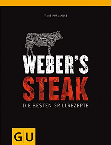 Weber's Grillbibel - Steaks (GU Weber Grillen)