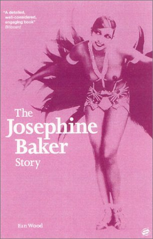 The Josephine Baker Story by Ean Wood (31-Mar-2002) Paperback