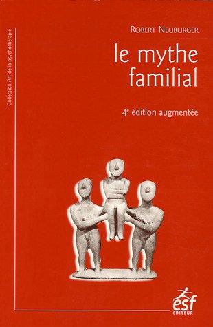 Le mythe familial par Robert Neuburger