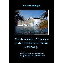 Mit der Oasis of the Seas in der westlichen Karibik unterwegs
