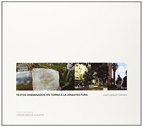 Descargar Libro Libro Textos diseminados. En torno a la arquitectura (Monografías) de Juan Calduch Cervera