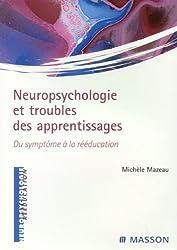 Neuropsychologie et troubles des apprentissages : Du symptôme à la réeducation