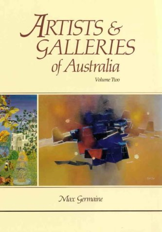 Artists and Galleries of Australia: v. 1 por Max Germaine