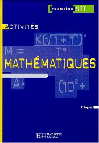 Mathématiques, 1ère STT (Activités) par Collectif