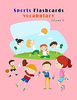 Sports Flashcards vocabulary for Kids (Volume 2): Flashcards ...
