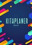 Kitaplaner 2019: Dein Terminplaner 2019 für den Kindergarten mit Wochen und Monatsübersicht - Der neue Planer für die Kita