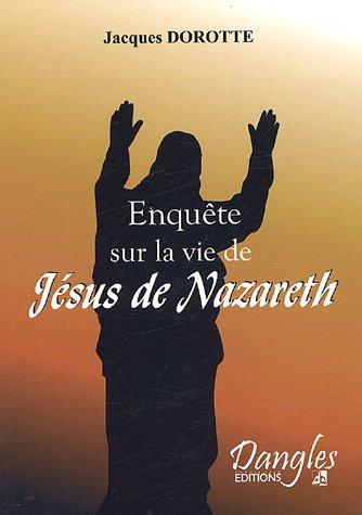 Enquête sur Jésus de Nazareth : L'énigme de sa vie caché