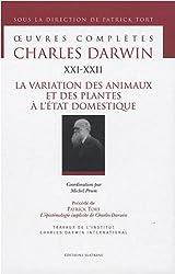 OEuvres complètes : Tome 21-22, La variation des animaux et des plantes à l'état domestique