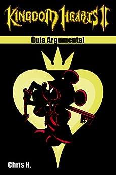 Kingdom Hearts II - Guía Argumental de [Herraiz, Chris]