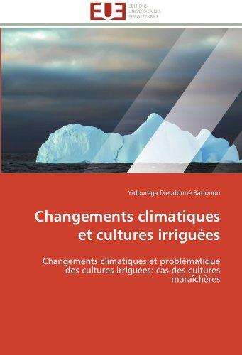 Changements climatiques et cultures irriguées (OMN.UNIV.EUROP.) por BATIONON-Y