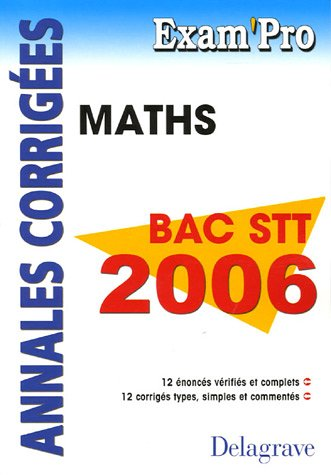 Mathématiques Bac STT 2006 : Annales corrigées