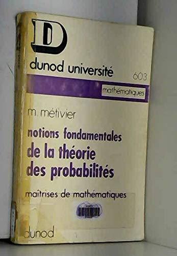 Notions fondamentales de la théorie des probabilités : Maîtrises de mathématiques, par M. Métivier