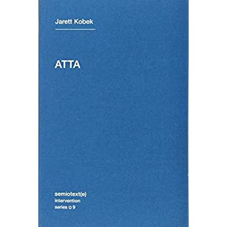 ATTA: Volume 9 (Semiotext(e) / Intervention Series)
