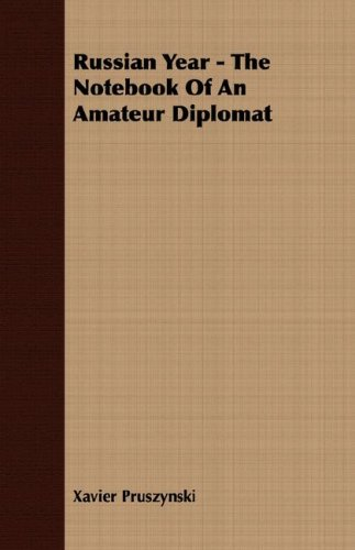 Russian Year - The Notebook Of An Amateur Diplomat
