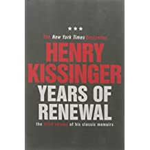 Years of Renewal: The Concluding Volume of His Classic Memoirs (Kissinger Memoirs Volume 3)
