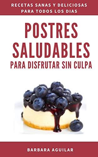 Postres Saludables para Disfrutar sin Culpa: Postres Paleo ...