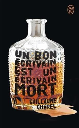 Un bon écrivain est un écrivain mort par Guillaume Cherel