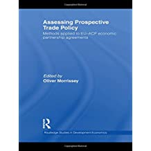 Assessing Prospective Trade Policy: Methods Applied to EU-ACP Economic Partnership Agreements (Routledge Studies in Development Economics, Band 85)