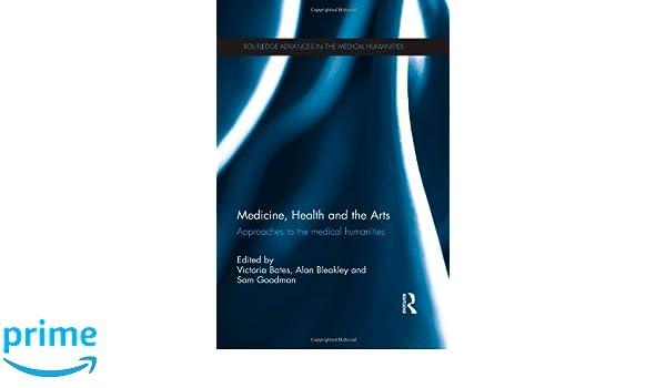 medicine health and the arts bleakley alan goodman sam bates victoria