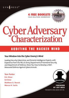 [(Cyber Adversary Characterization : Auditing the Hacker Mind)] [By (author) Tom Parker ] published on (August, 2004)
