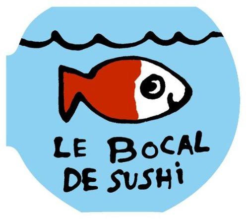 Le bocal de Sushi par Bénédicte Guettier
