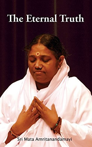 The Eternal Truth by Sri Mata Amritanandamayi Devi (2014-11-09)