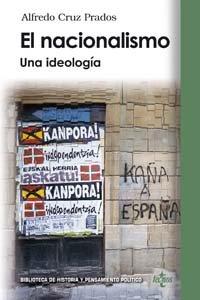 El Nacionalismo: Una Ideologia (Biblioteca De Historia Y Pensamiento Politico)