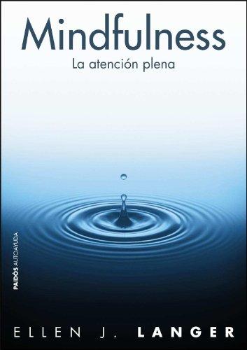 Mindfulness: La atención plena (Divulgación-Autoayuda)