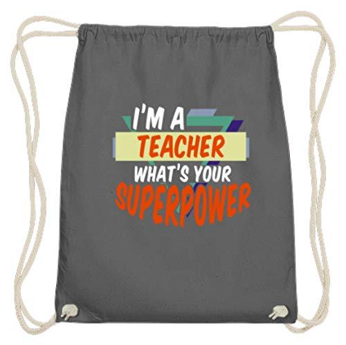 SPIRITSHIRTSHOP I'm A Teacher What's Your Superpower - Baumwoll Gymsac -37cm-46cm-Grafit Grau