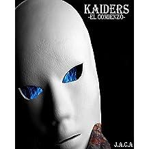 Kaiders : -El Comienzo-