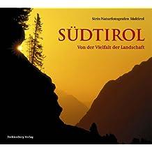 Südtirol: Von der Vielfalt der Landschaft