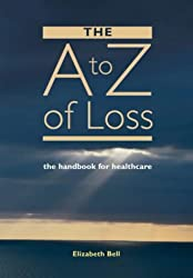 The A-Z of Loss: The Handbook for Health Care