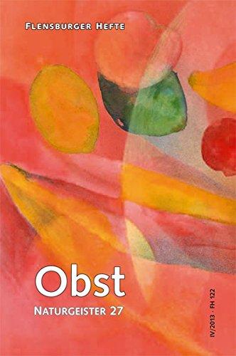 Obst: Naturgeister 27 (Flensburger Hefte - Buchreihe)