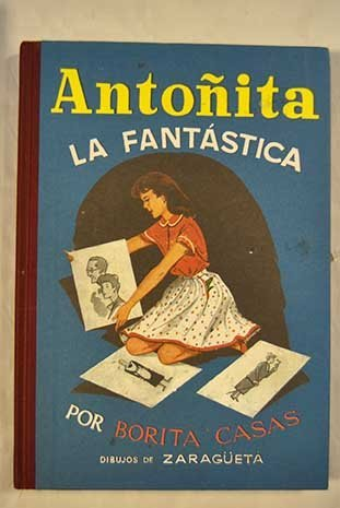 Antoñita La Fantástica de Borita Casas (31 ene 2008) Tapa dura