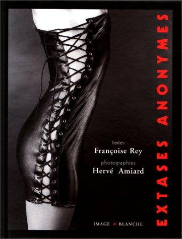 Extases anonymes par Françoise Rey