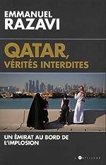 Qatar, vérités interdites - Un émirat au bord de l'implosion de Emmanuel Razavi
