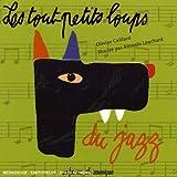 Les Tout-petits loups du jazz / P'tits Loups du Jazz (Les) | Les P'tits Loups du Jazz. Interprète