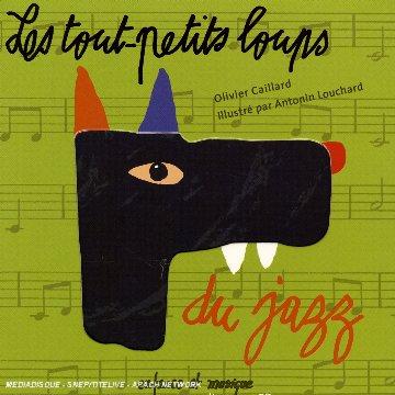 Les Tout-Petits Loups Du Jazz