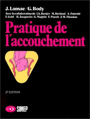PRATIQUE DE L'ACCOUCHEMENT. Edition 1992