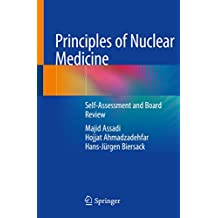 Principles of Nuclear Medicine: Self-Assessment and Board Review (English Edition)