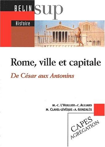 Rome, ville et capitale, de César aux Antonins